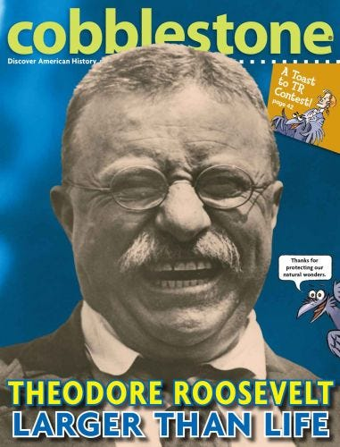 Theodore Roosevelt: Larger than Life