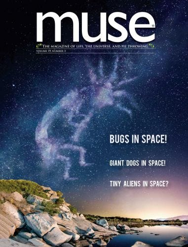 MUSE Print + FREE Digital Subscription (One Year) for Kids Ages 9-14